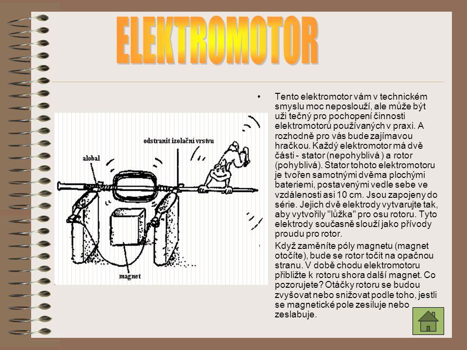 Tento elektromotor vám v technickém smyslu moc neposlouží, ale může být uži tečný pro pochopení činnosti elektromotorů používaných v praxi. A rozhodně