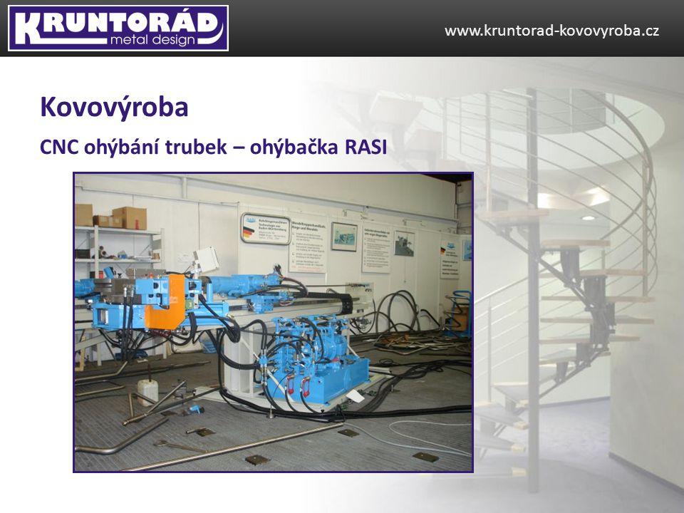 CNC ohýbání trubek – ohýbačka RASI www.kruntorad-kovovyroba.cz Kovovýroba