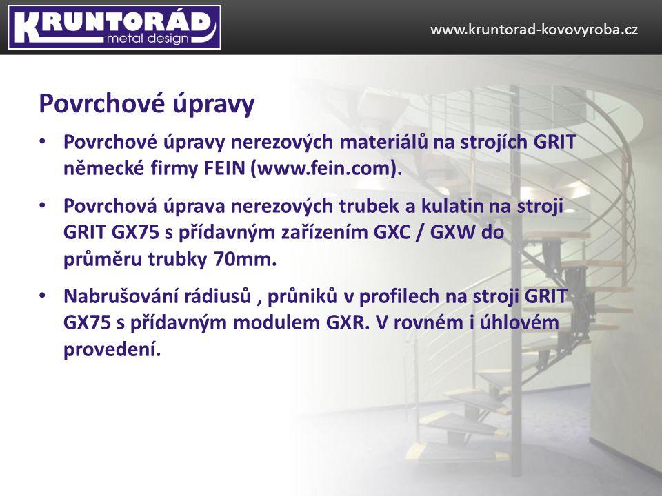 Povrchové úpravy nerezových materiálů na strojích GRIT německé firmy FEIN (www.fein.com). Povrchová úprava nerezových trubek a kulatin na stroji GRIT