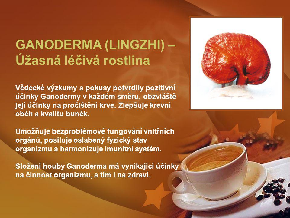 GANODERMA (LINGZHI) – Úžasná léčivá rostlina Vědecké výzkumy a pokusy potvrdily pozitivní účinky Ganodermy v každém směru, obzvláště její účinky na pročištění krve.