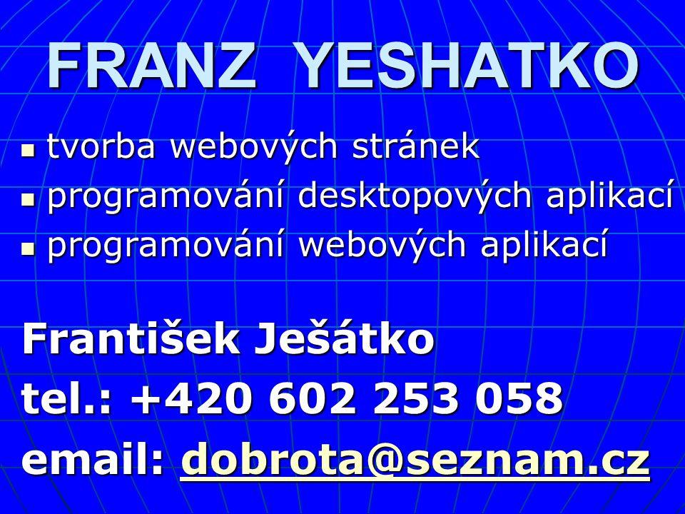 FRANZ YESHATKO tvorba webových stránek tvorba webových stránek programování desktopových aplikací programování desktopových aplikací programování webo