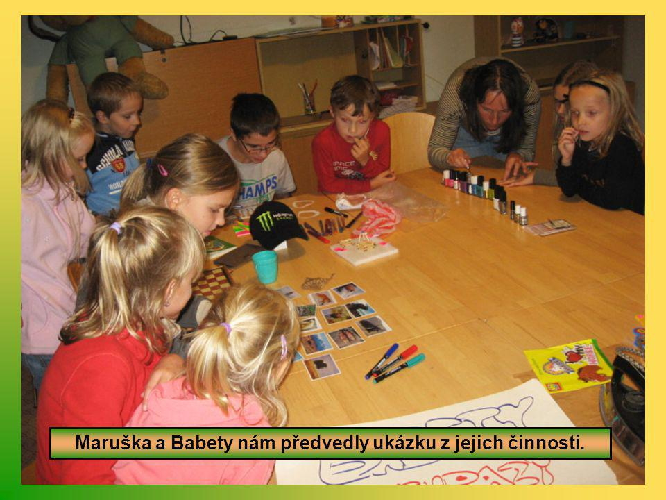 Maruška a Babety nám předvedly ukázku z jejich činnosti.