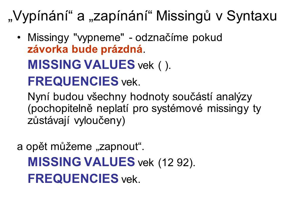 """""""Vypínání a """"zapínání Missingů v Syntaxu Missingy vypneme - odznačíme pokud závorka bude prázdná."""