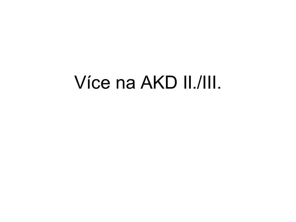 Více na AKD II./III.