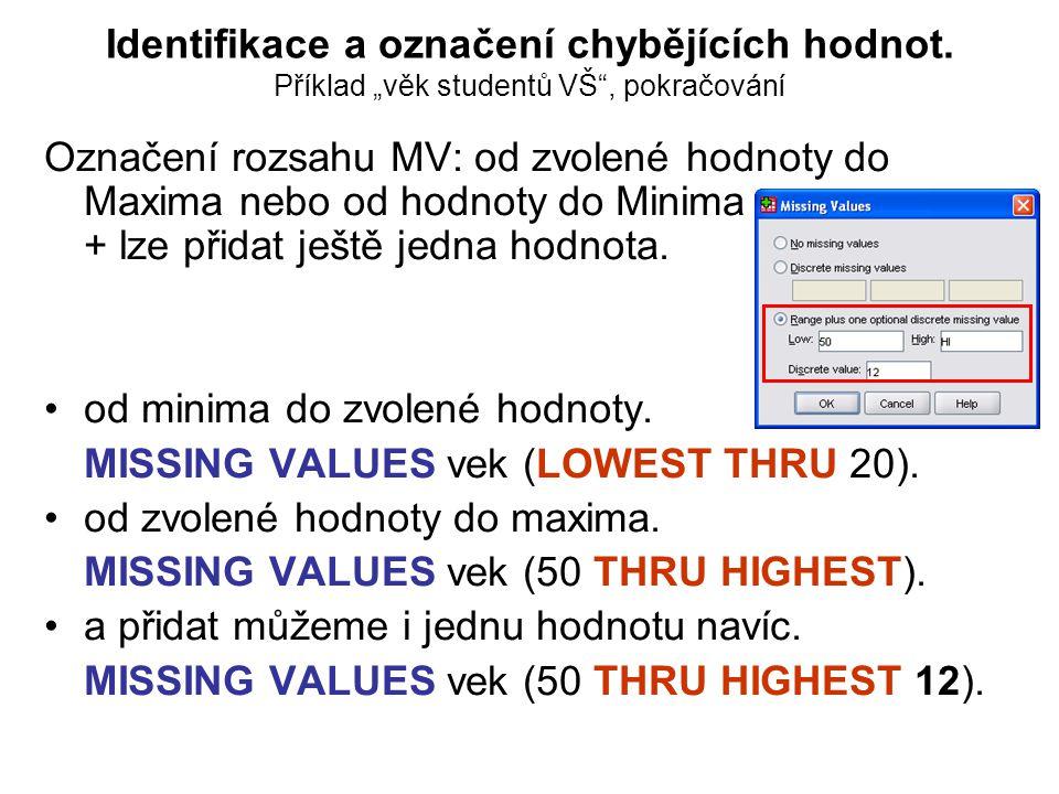 Označení rozsahu MV: od zvolené hodnoty do Maxima nebo od hodnoty do Minima + lze přidat ještě jedna hodnota.