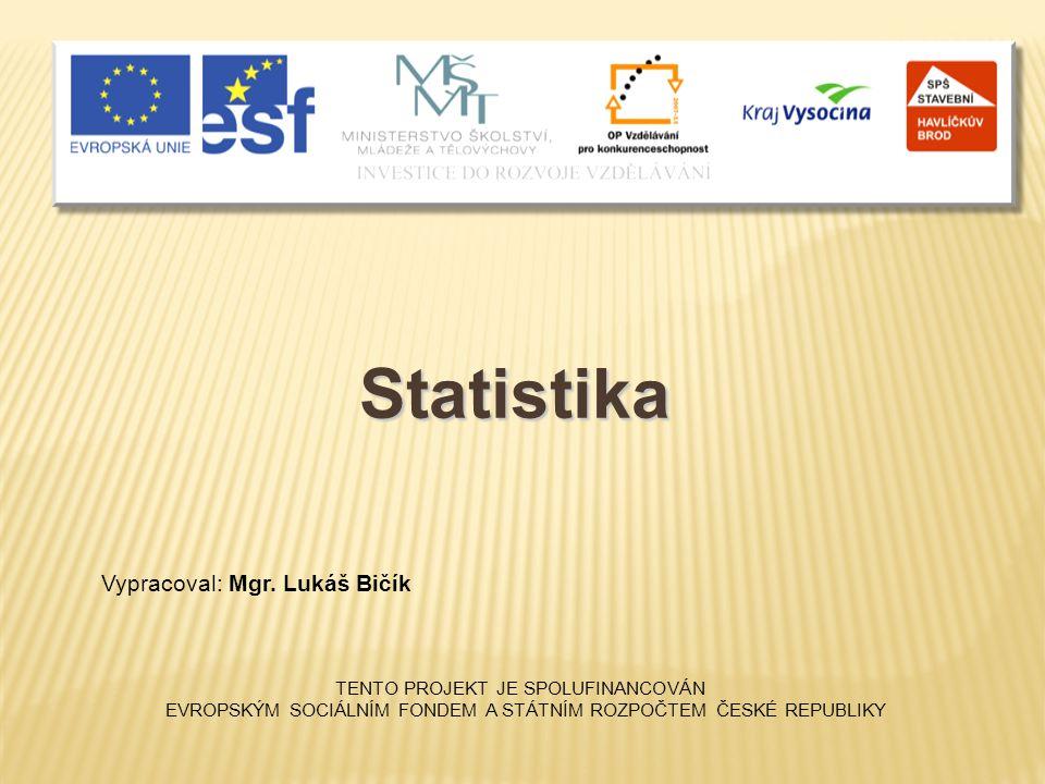 Cílem statistiky je zpracovat naměřené nebo jinak získané údaje (zpravidla číselného charakteru) tak, aby z nich bylo možno vyvodit nějaké závěry.