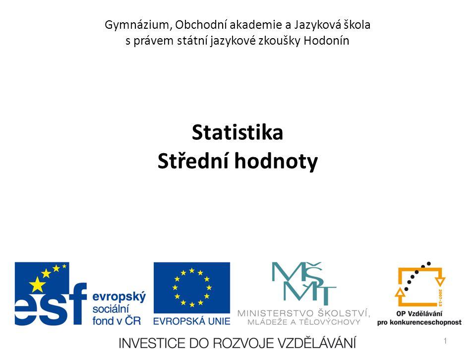 Gymnázium, Obchodní akademie a Jazyková škola s právem státní jazykové zkoušky Hodonín Statistika Střední hodnoty 1