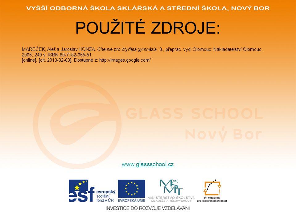 POUŽITÉ ZDROJE: MAREČEK, Aleš a Jaroslav HONZA. Chemie pro čtyřletá gymnázia. 3., přeprac. vyd. Olomouc: Nakladatelství Olomouc, 2005, 240 s. ISBN 80-