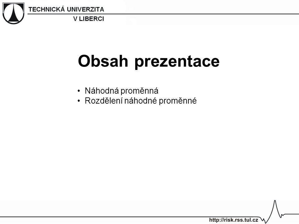 Obsah prezentace Náhodná proměnná Rozdělení náhodné proměnné