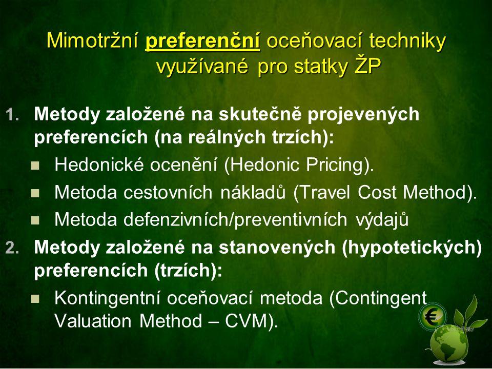 Mimotržní preferenční oceňovací techniky využívané pro statky ŽP 1. Metody založené na skutečně projevených preferencích (na reálných trzích): Hedonic
