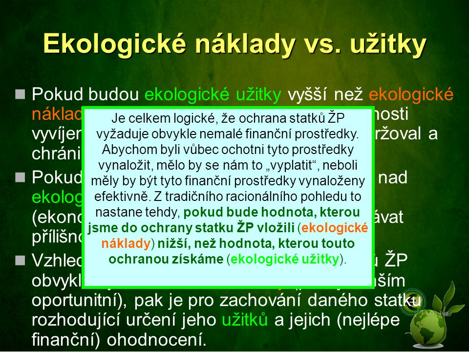 Užitek statků ŽP V dalším textu vycházíme z logické úvahy, že hodnota statků je dána jejich užitkem pro nás.