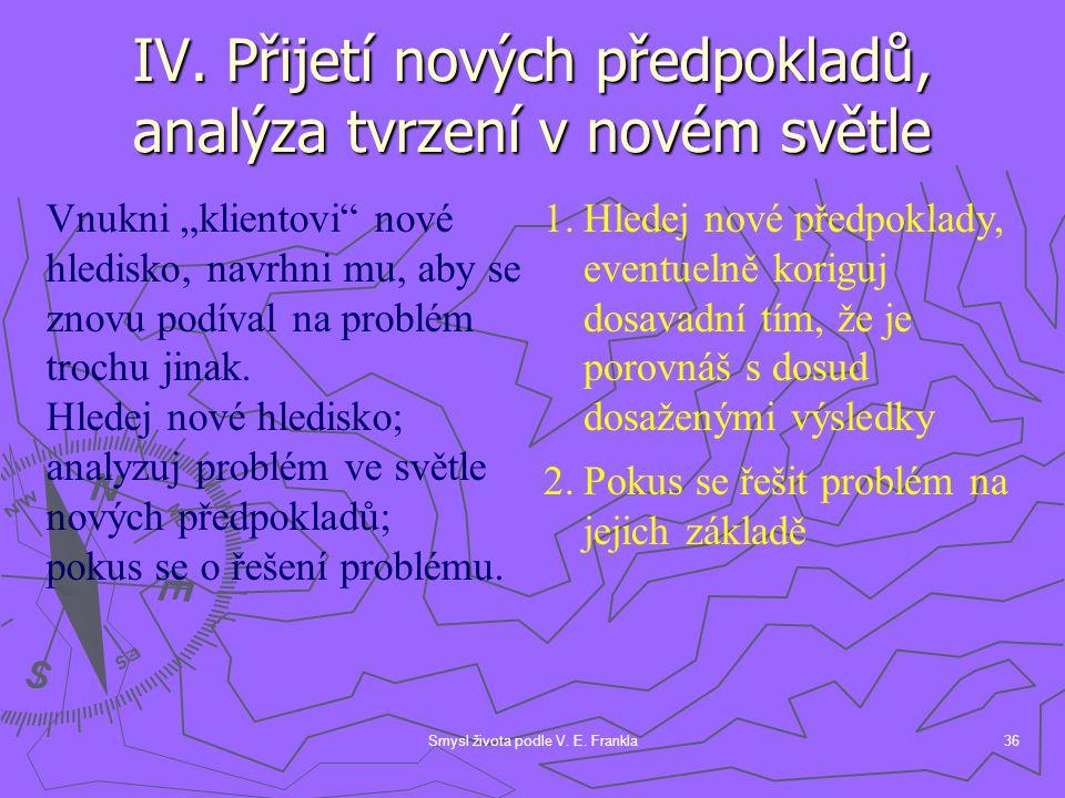 Smysl života podle V.E. Frankla36 IV.