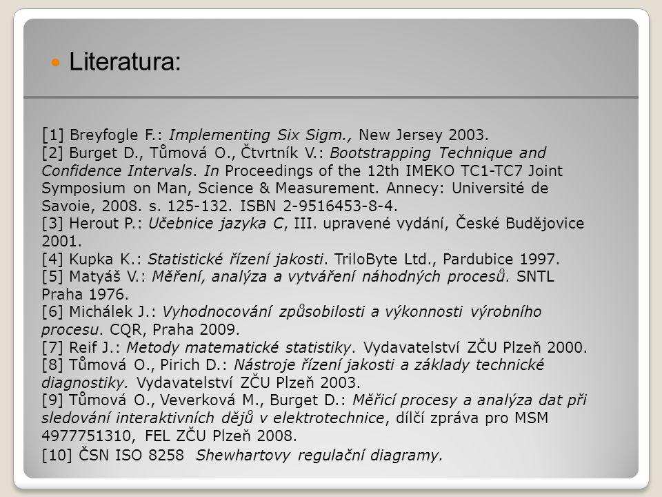 [ 1] Breyfogle F.: Implementing Six Sigm., New Jersey 2003.