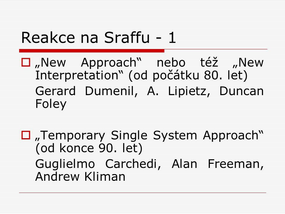 """Reakce na Sraffu - 1  """"New Approach nebo též """"New Interpretation (od počátku 80."""
