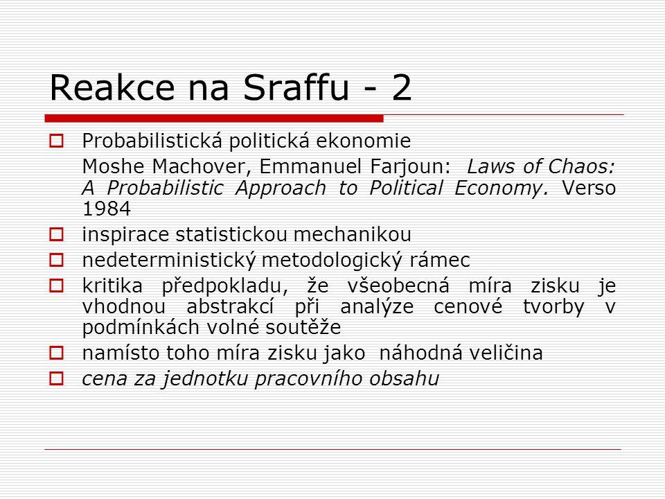 Reakce na Sraffu - 2  Probabilistická politická ekonomie Moshe Machover, Emmanuel Farjoun: Laws of Chaos: A Probabilistic Approach to Political Economy.