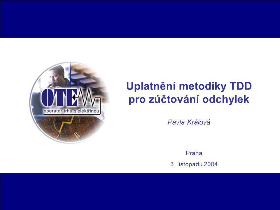 Uplatnění metodiky TDD pro zúčtování odchylek Pavla Králová Praha 3. listopadu 2004