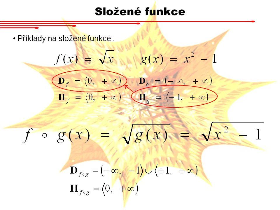 Složené funkce Příklady na složené funkce :