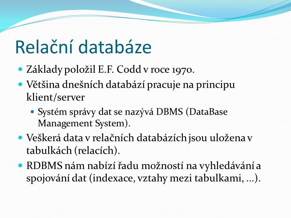 Relační databáze Základy položil E.F. Codd v roce 1970. Většina dnešních databází pracuje na principu klient/server Systém správy dat se nazývá DBMS (