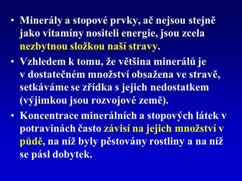 Minerály a stopové prvky, ač nejsou stejně jako vitamíny nositeli energie, jsou zcela nezbytnou složkou naší stravy. Vzhledem k tomu, že většina miner