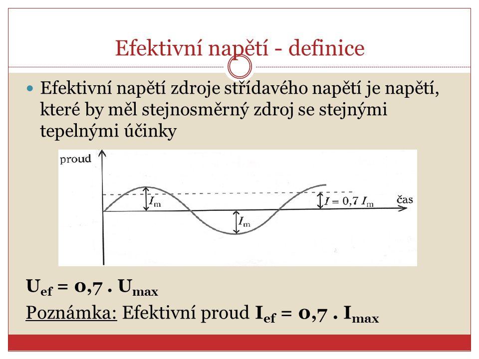 Efektivní napětí - definice Efektivní napětí zdroje střídavého napětí je napětí, které by měl stejnosměrný zdroj se stejnými tepelnými účinky U ef = 0