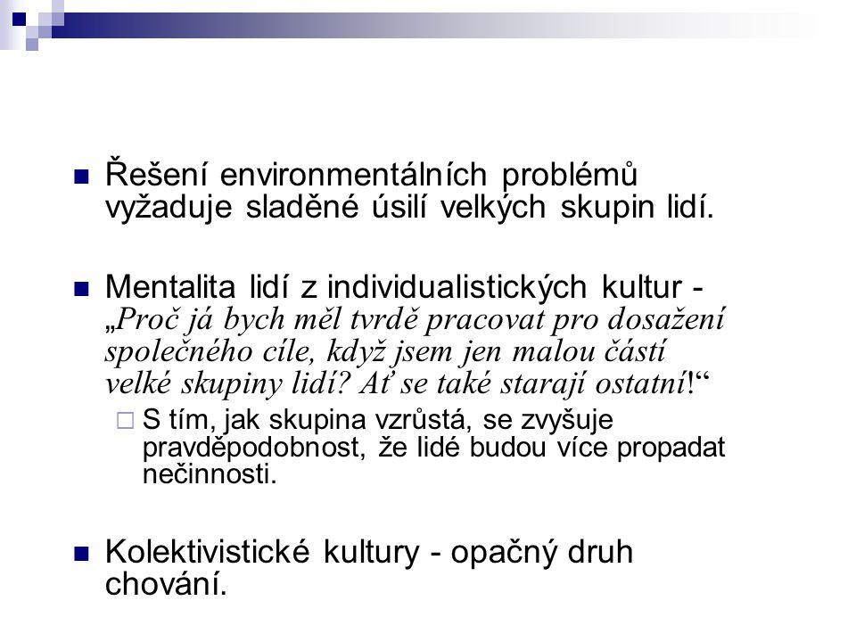 Další vysvětlení: Jednoduché vysvětlení - nedostatek znalostí o ekologii a environmentálních problémech.