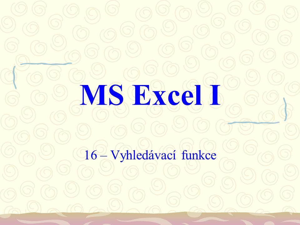 MS Excel I 16 – Vyhledávací funkce