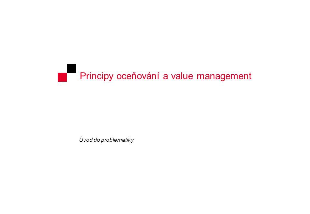 Principy oceňování a value management Úvod do problematiky