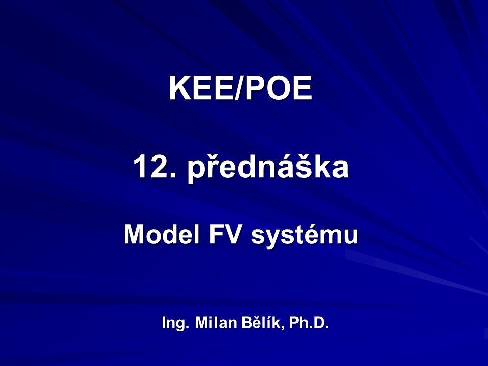 KEE/POE 12. přednáška Model FV systému Ing. Milan Bělík, Ph.D.