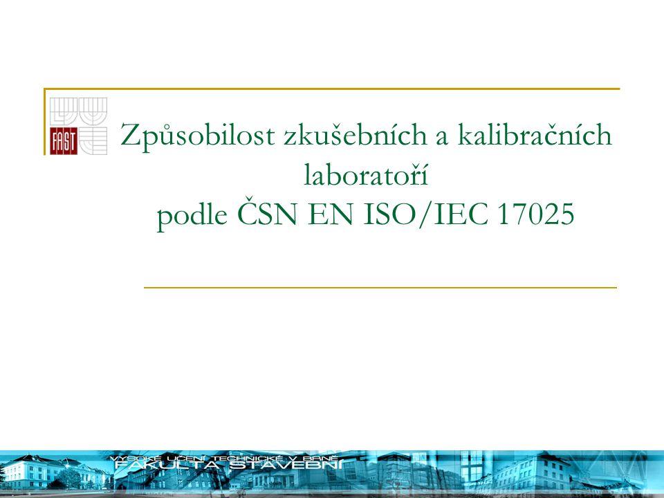 Způsobilost zkušebních a kalibračních laboratoří podle ČSN EN ISO/IEC 17025