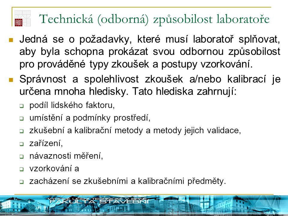Technická (odborná) způsobilost laboratoře Jedná se o požadavky, které musí laboratoř splňovat, aby byla schopna prokázat svou odbornou způsobilost pr