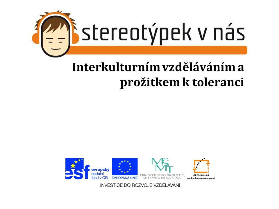 Interkulturním vzděláváním a prožitkem k toleranci