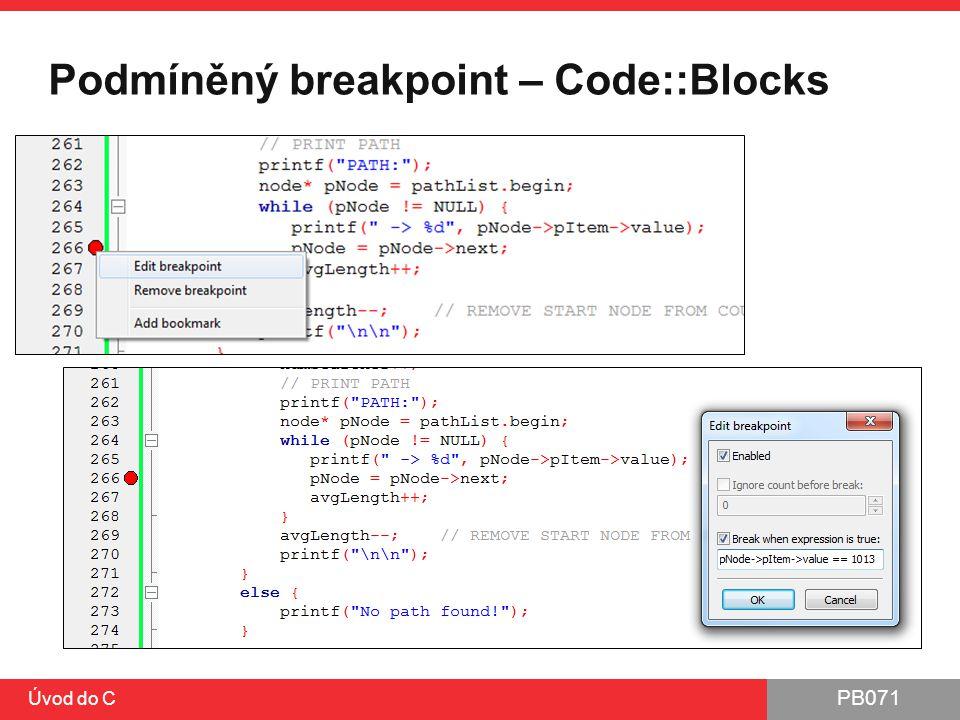 PB071 Úvod do C Podmíněný breakpoint – Code::Blocks