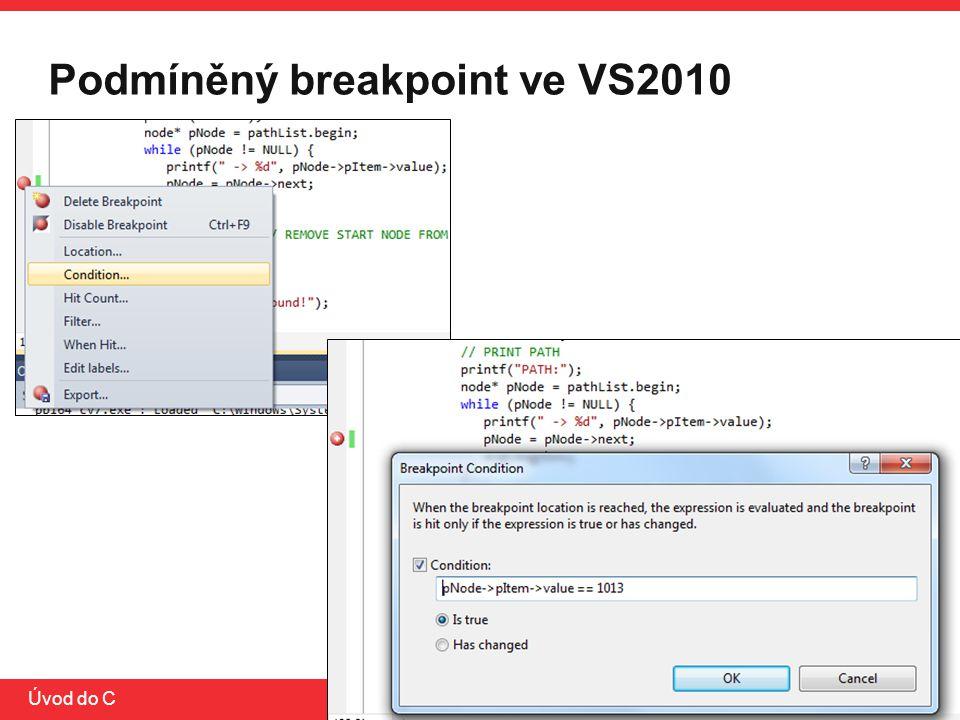 PB071 Úvod do C Podmíněný breakpoint ve VS2010