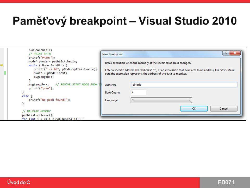 PB071 Úvod do C Paměťový breakpoint – Visual Studio 2010