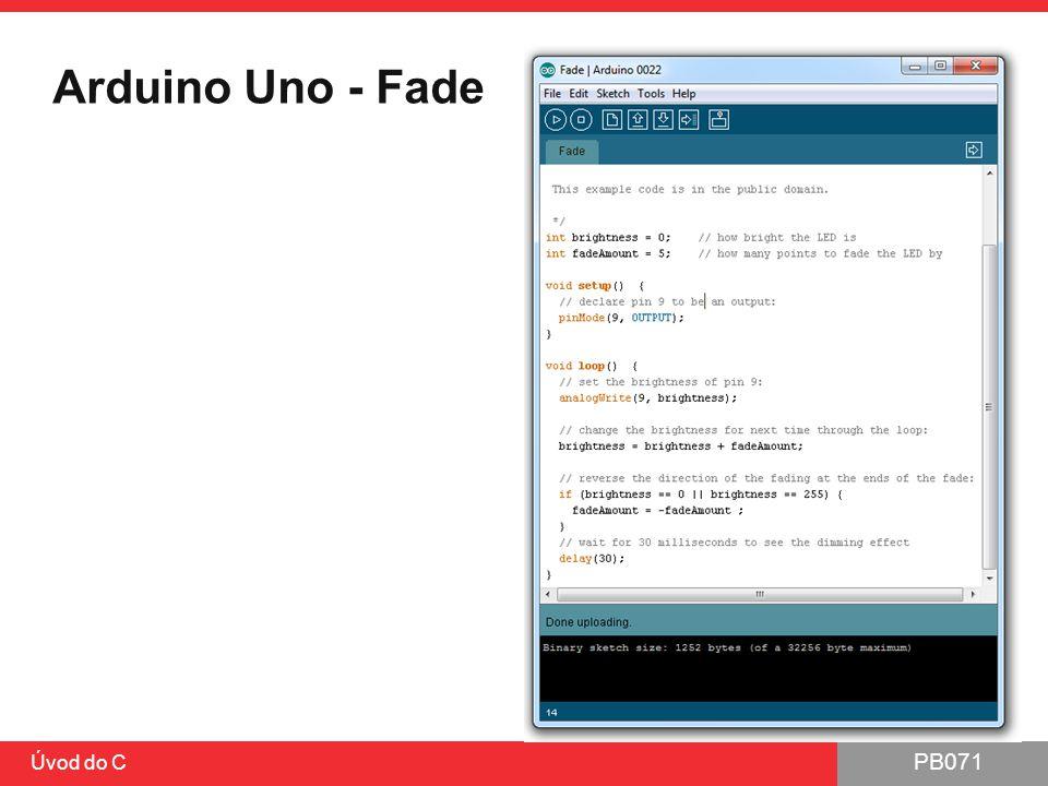 PB071 Úvod do C Arduino Uno - Fade