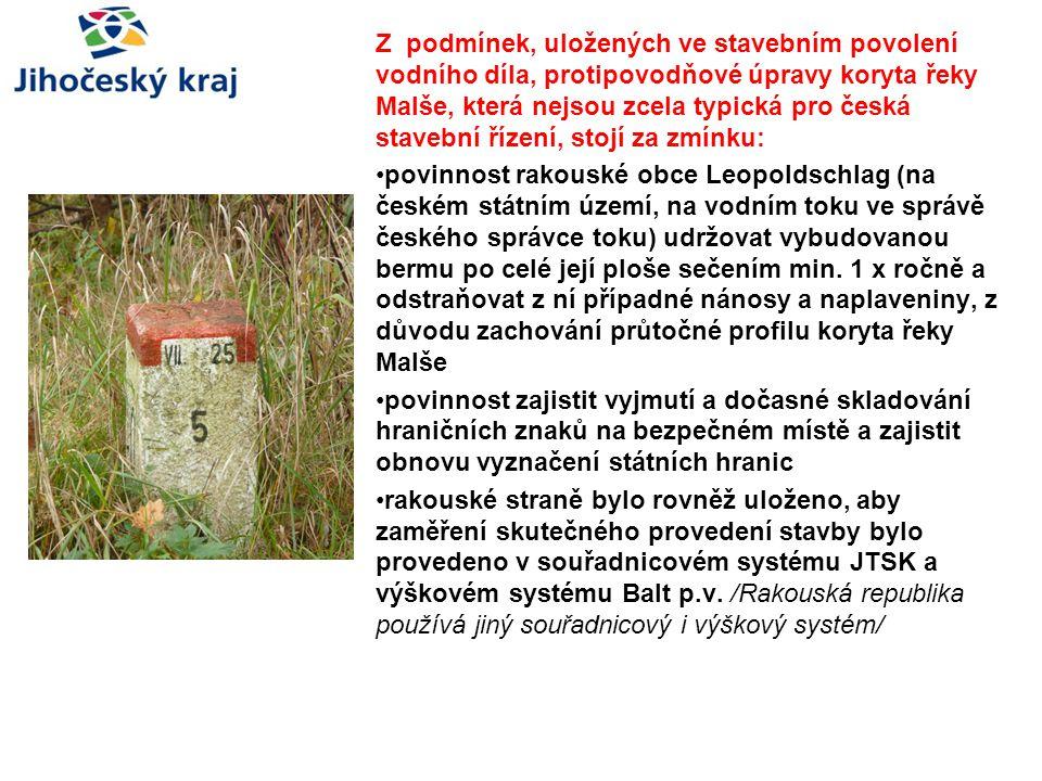 Z podmínek, uložených ve stavebním povolení vodního díla, protipovodňové úpravy koryta řeky Malše, která nejsou zcela typická pro česká stavební řízen