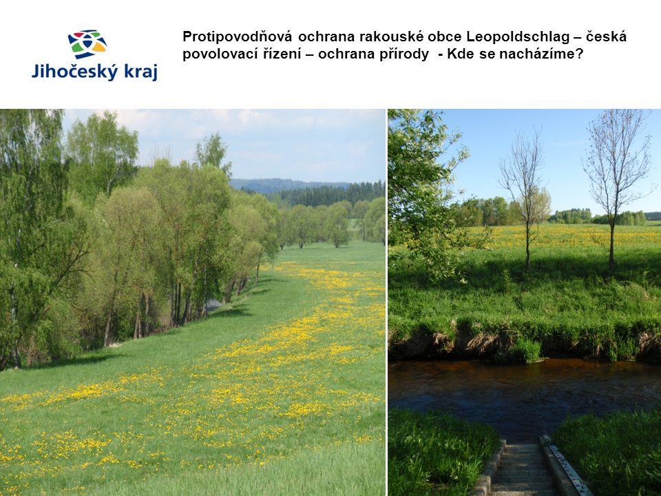 Protipovodňová ochrana rakouské obce Leopoldschlag – česká povolovací řízení – ochrana přírody - Kde se nacházíme?