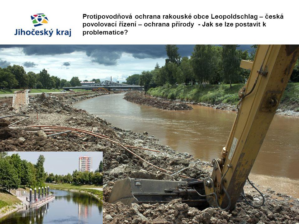 Protipovodňová ochrana rakouské obce Leopoldschlag – česká povolovací řízení – ochrana přírody - Jak se lze postavit k problematice?