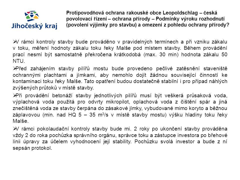 Protipovodňová ochrana rakouské obce Leopoldschlag – česká povolovací řízení – ochrana přírody – Podmínky výroku rozhodnutí (povolení výjimky pro stavbu) a omezení z pohledu ochrany přírody.