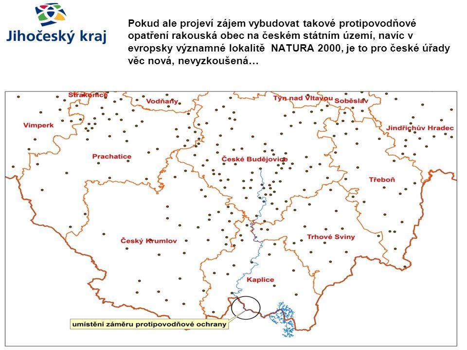 Pokud ale projeví zájem vybudovat takové protipovodňové opatření rakouská obec na českém státním území, navíc v evropsky významné lokalitě NATURA 2000, je to pro české úřady věc nová, nevyzkoušená…