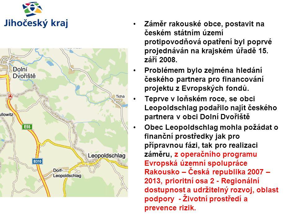 Záměr rakouské obce, postavit na českém státním území protipovodňová opatření byl poprvé projednáván na krajském úřadě 15. září 2008. Problémem bylo z