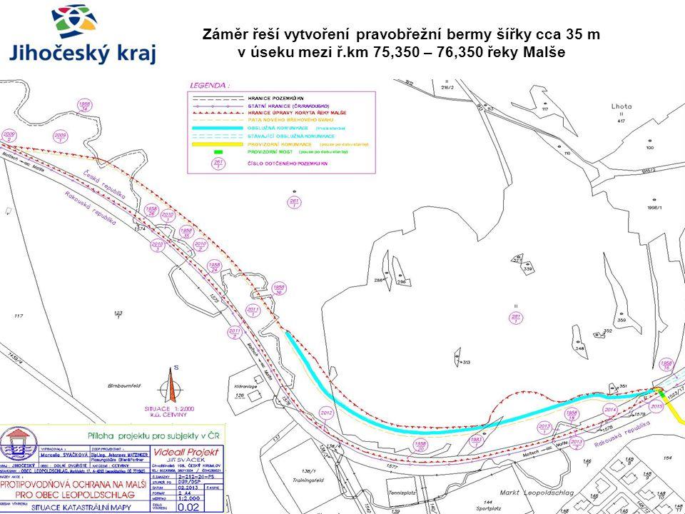 Záměr řeší vytvoření pravobřežní bermy šířky cca 35 m v úseku mezi ř.km 75,350 – 76,350 řeky Malše