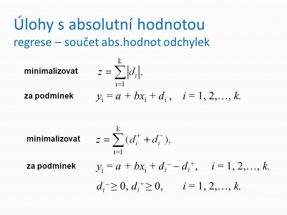 Úlohy s absolutní hodnotou regrese – součet abs.hodnot odchylek y i = a + bx i + d i,i = 1, 2,…, k.