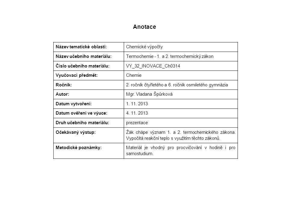 Anotace Název tematické oblasti: Chemické výpočty Název učebního materiálu: Termochemie - 1.