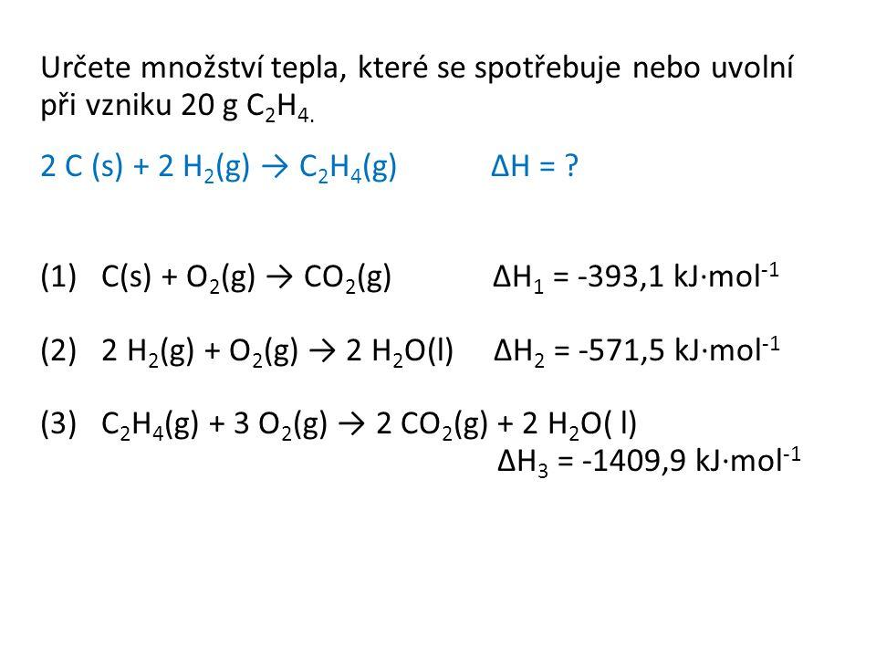 Určete množství tepla, které se spotřebuje nebo uvolní při vzniku 20 g C 2 H 4.