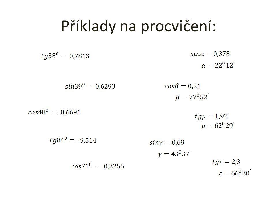 Určování hodnot fce kotangens: Fce kotangens na kalkulačce není, použijeme tedy tangens: do kalkulačky vložíme číslo 36 (velikost úhlu) a stiskneme tlačítko tan hodnotu musíme převrátit, tedy zmáčkneme SHIFT a 1/x (klávesa Min)