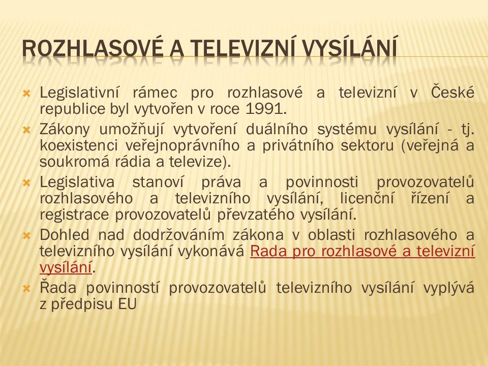  Legislativní rámec pro rozhlasové a televizní v České republice byl vytvořen v roce 1991.