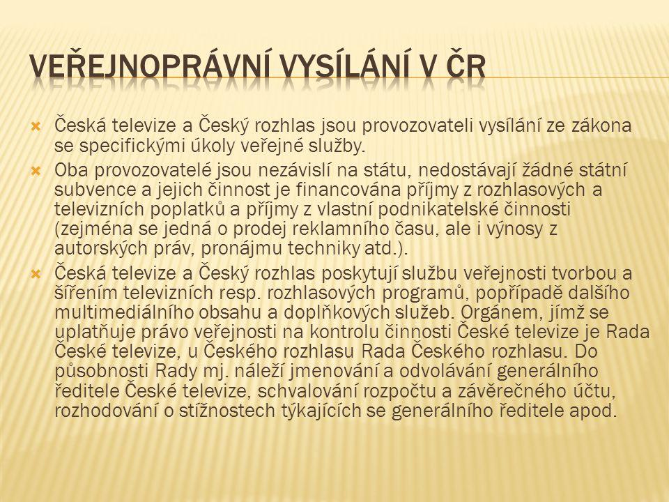  Česká televize a Český rozhlas jsou provozovateli vysílání ze zákona se specifickými úkoly veřejné služby.