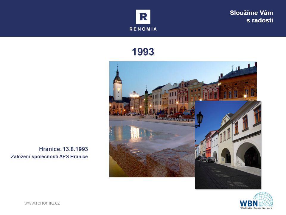 Sloužíme Vám s radostí www.renomia.cz 1993 Hranice, 13.8.1993 Založení společnosti APS Hranice