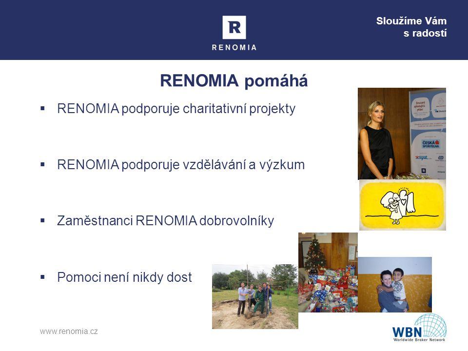 Sloužíme Vám s radostí RENOMIA pomáhá  RENOMIA podporuje charitativní projekty  RENOMIA podporuje vzdělávání a výzkum  Zaměstnanci RENOMIA dobrovolníky  Pomoci není nikdy dost www.renomia.cz